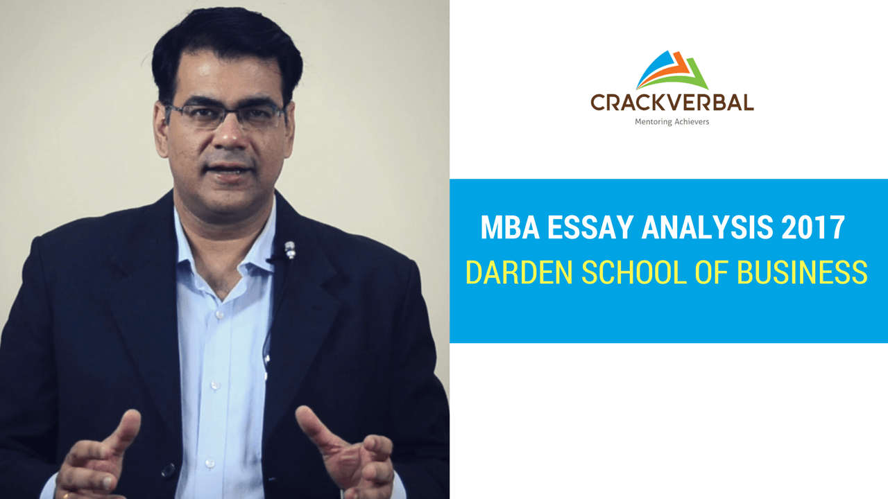 darden business school essays A collection of 10 successful mba essays gateway to your dream schools poonam tandon  darden 680, 760 yes (multiple), with scholarship tippie 720 yes, with scholarship lbs 680 yes isb 620 yes  business school application essays- 'less is more.